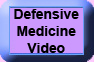 Defensive Medicine Video