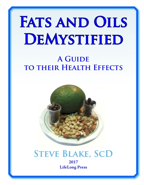 Fats and Oils Demystified: A Guide to their Health Effects by Steve Blake, ScD