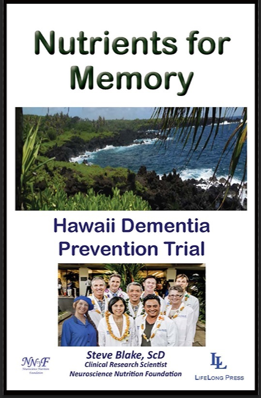 Nutrients for Memory: The Hawaii Dementia Prevention Trial by Steve Blake, ScD